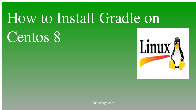 How to Install Gradle on Centos 8
