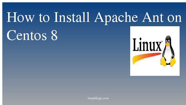 How to Install Apache Ant on Centos 8
