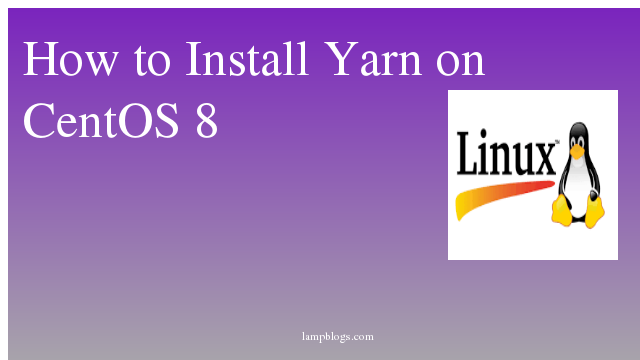 How to Install Yarn on CentOS 8