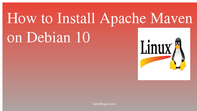 How to Install  Apache Maven  on Debian 10