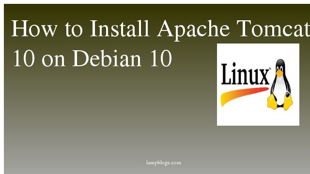 How to Install Apache Tomcat 10 on Debian 10