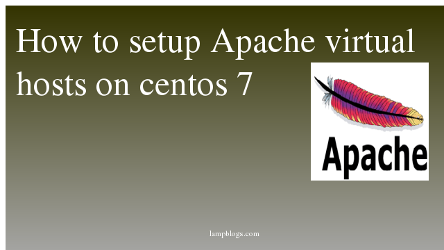 How to setup Apache virtual hosts on centos 7