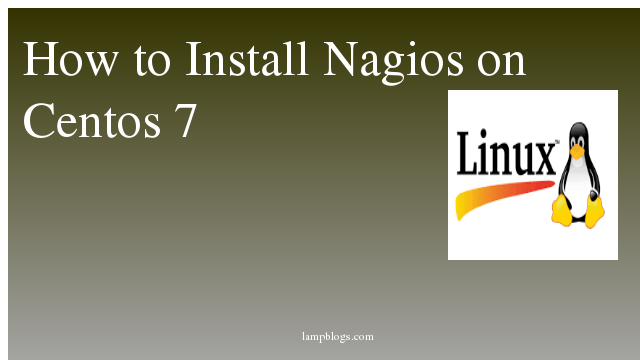 How to Install  Nagios  on Centos 7
