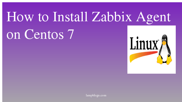 How to Install Zabbix Agent on Centos 7