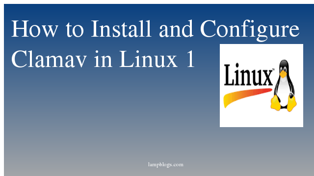 Install and Configure Clamav  in Linux
