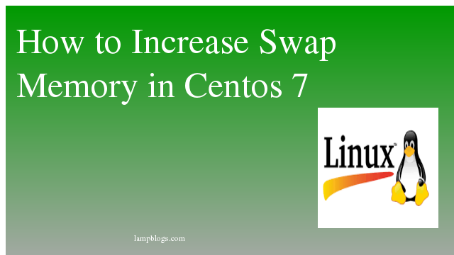 How to Increase Swap Memory in Centos 7