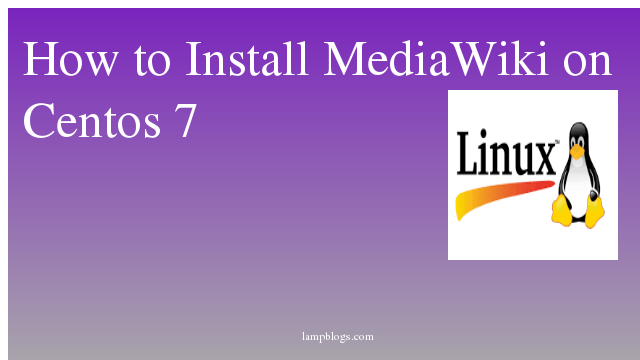 How to Install MediaWiki on Centos 7