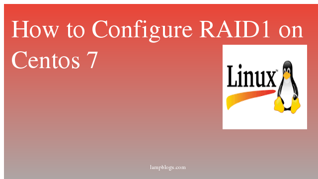 How to Configure RAID1 on Centos 7