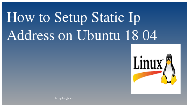 How to Setup Static Ip Address on Ubuntu 18 04