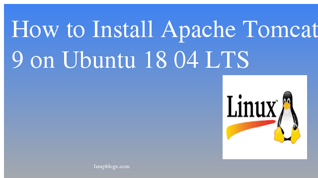 How to Install Apache Tomcat 9 on Ubuntu 18 04  LTS