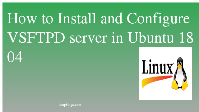 How to Install and Configure VSFTPD server in Ubuntu 18 04