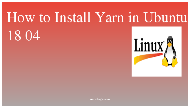 How to Install Yarn in Ubuntu 18 04